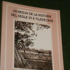 Libros de segunda mano: RESUM DE LA HISTORIA DEL SEGLE XX A VILADECANS, ISIDRE DOLZ I ROIG, 2002. Lote 170512956