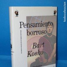 Libros de segunda mano: EL PENSAMIENTO BORROSO. LA NUEVA CIENCIA DE LA LÓGICA BORROSA - BART KOSKO. Lote 170528436