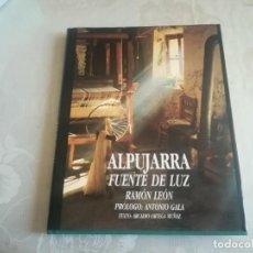 Libros de segunda mano: PRECIOSO LIBRO ALPUJARRA FUENTE DE LUZ RAMÓN LEO PROLOGO ANTONIO GALA MIREN FOTOS . Lote 170536796