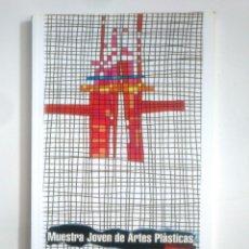 Libros de segunda mano: MUESTRA JOVEN DE ARTES PLASTICAS EN LA RIOJA. NOVIEMBRE DICIEMBRE 1999. TDK387. Lote 170544340
