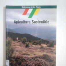 Libros de segunda mano: APICULTURA SOSTENIBLE. ANTONIO FERNANDEZ CUEVAS. ISMAEL LLARIA ROMERO. LA RIOJA. TDK387. Lote 170550700