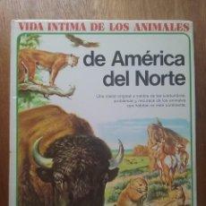 Libros de segunda mano: VIDA INTIMA DE LOS ANIMALES DE AMERICA DEL NORTE, AURIGA CIENCIA. Lote 170571976