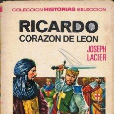 Libros de segunda mano: RICARDO CORAZÓN DE LEÓN - JOSEPH LACIER. BRUGUERA. Lote 170576050