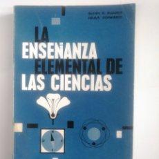 Libros de segunda mano: LA ENSEÑANZA ELEMENTAL DE LAS CIENCIAS. GLENN O. BLOUGH, JULIUS SCHWARTZ. TDK386. Lote 170597445