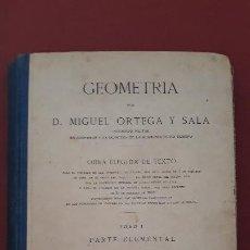 Libros de segunda mano: GEOMETRIA POR MIGUEL ORTEGA Y SALA. TOMO I PARTE ELEMENTAL 1942. Lote 170610880