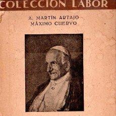Libros de segunda mano: COLECCION LABOR. DOCTRINA SOCIAL CATOLICA DE LEON XIII Y PIO XI. 2ª EDICION. A. MARTIN ARTAJO. 1939.. Lote 170650820