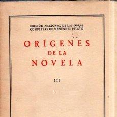 Libros de segunda mano: ORIGENES DE LA NOVELA III. D. ENRIQUE SANCHEZ REYES. OBRAS DE MENENDEZ PELAYO. 1943.. Lote 170654765