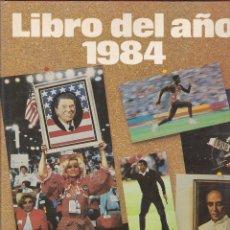 Libros de segunda mano: LIBRO DEL AÑO 1984. SALVAT. ILUSTRADO.. Lote 170688515