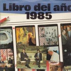Libros de segunda mano: LIBRO DEL AÑO 1985. SALVAT. ILUSTRADO.. Lote 170692795