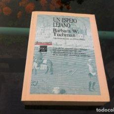 Libros de segunda mano: BARBARA W. TUCHMAN. UN ESPEJO LEJANO. ED. PLAZA JANÉS, 1990. Lote 170715205