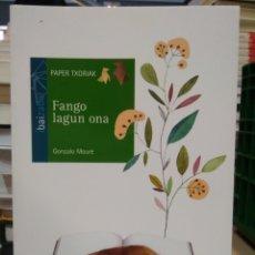 Libros de segunda mano: FANGO LAGUN ONA. GONZALO MOURE. Lote 170729570