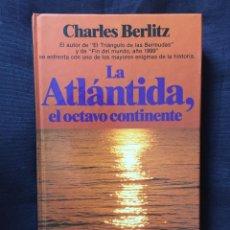 Libros de segunda mano: LA ATLÁNTIDA EL OCTAVO CONTINENTE DE CHARLES BERLITZ. Lote 170850360