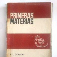 Libros de segunda mano: PRIMERAS MATERIAS. - J.J. DOLADO. TDK385. Lote 170863010