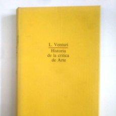 Libros de segunda mano: HISTORIA DE LA CRITICA DE ARTE. L. VENTURI. TDK385. Lote 170863180