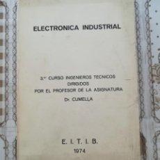 Libros de segunda mano: ELECTRÓNICA INDUSTRIAL. ACOTACIONES AL PROGRAMA DE LA ASIGNATURA. DR. CUMELLA - 1974. Lote 170865100