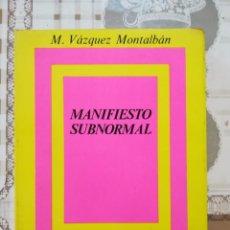 Libros de segunda mano: MANIFIESTO SUBNORMAL - MANUEL VÁZQUEZ MONTALBÁN. Lote 170878480