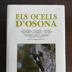 Libros de segunda mano: ELS OCELLS D'OSONA - JOAN AYMERICH I ALTRES - PRÓLEG MARTÍ I POL - ORNITOLOGIA. Lote 170883417