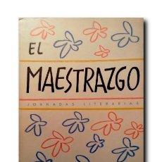 Libros de segunda mano: EL MAESTRAZGO. JORNADAS LITERARIAS. LIBRO DE VIAJE. VARIOS AUTORES. Lote 170921070