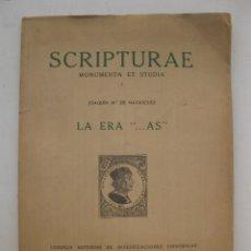 Libros de segunda mano: SCRIPTURAE - MONUMENTA ET STUDIA Nº 1 - LA ERA ...AS - JOAQUÍN Mª DE NAVASCUÉS - AÑO 1951.. Lote 170930505