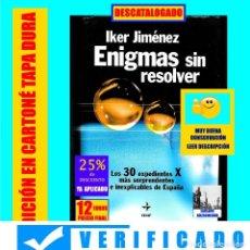 Libros de segunda mano: ENIGMAS SIN RESOLVER (INCLUYE LOS VOLUMENES I Y II) - IKER JIMÉNEZ - LOS 30 EXPEDIENTES X DE ESPAÑA. Lote 170932725