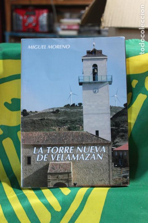 LA TORRE NUEVA DE VELAMAZÁN (MIGUEL MORENO Y MORENO) (Libros de Segunda Mano (posteriores a 1936) - Literatura - Otros)