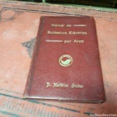 Libros de segunda mano: MATTHIAS GRUBER MANUAL DE SOLDADURA ELÉCTRICA POR ARCO. Lote 170957930