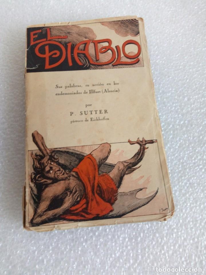 PABLO SUTTER, PÁRROCO DE EICHHOFFEN - EL DIABLO. SUS PALABRAS, SU ACCIÓN EN LOS ENDEMONIADOS... (Libros de Segunda Mano - Parapsicología y Esoterismo - Otros)