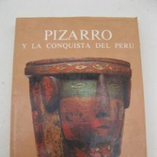 Libros de segunda mano: PIZARRO Y LA CONQUISTA DEL PERÚ - CECIL HOWARD - EDITORIAL TIMUN MAS - AÑO 1971.. Lote 170958885
