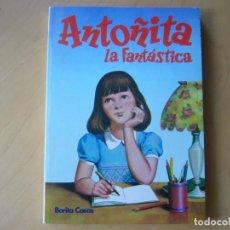 Libros de segunda mano: ANTOÑITA LA FANTASTICA - BORITA CASAS. Lote 170964330