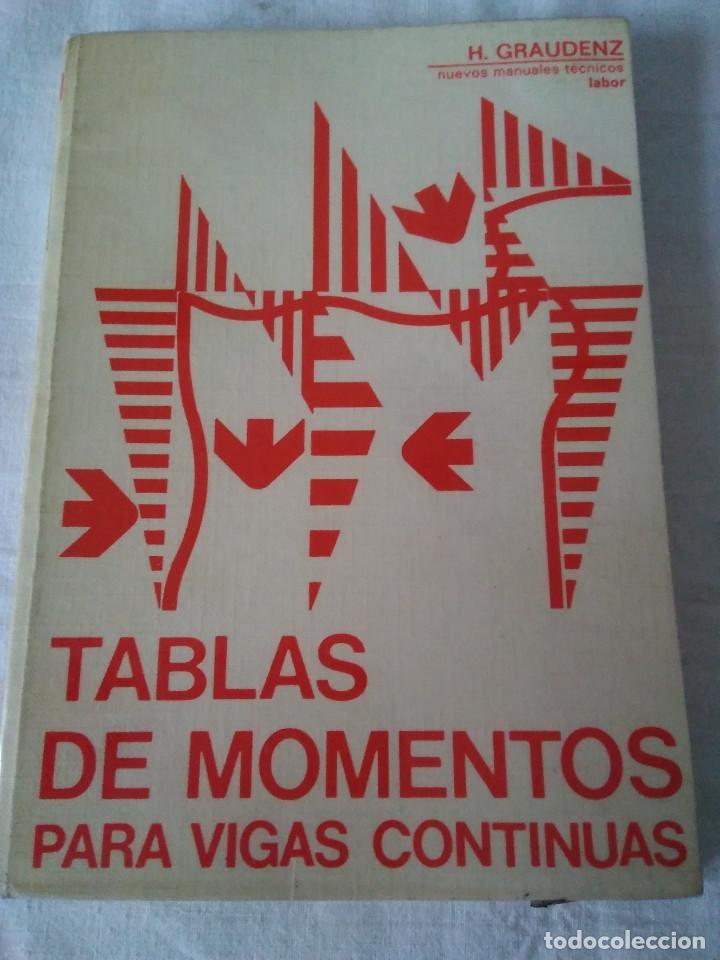 107-TABLAS DE MOMENTOS PARA VIGAS CONTINUAS, H. GRAUDENZ, 1973 (Libros de Segunda Mano - Ciencias, Manuales y Oficios - Otros)