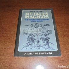 Libros de segunda mano: METALES MÁGICOS. USOS Y PROPIEDADES ESOTÉRICAS DE LOS METALES (MELLIE UYLDERT) EDAF 1982. Lote 170989042