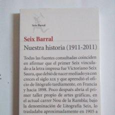 Libros de segunda mano: SEIX BARRAL, NUESTRA HISTORIA (1911-2011).. Lote 171002754
