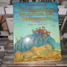 Libros de segunda mano: LA FANTÁSTICA AVENTURA DEL DINOSAURIO - GERALD DURRELL. Lote 171020108