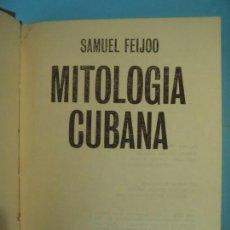 Libros de segunda mano: MITOLOGIA CUBANA - SAMUEL FEIJOO - LETRAS CUBANAS, 1986, 1ª EDICION (TAPA DURA, BUEN ESTADO). Lote 171027114