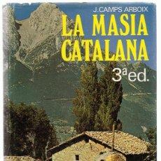 Libros de segunda mano: LA MASIA CATALANA J.CAMPS ARBOIX . Lote 171029374