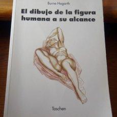 Libros de segunda mano: EL DIBUJO DE LA FIGURA HUMANA A SU ALCANCE BURNE HOGARTH . Lote 171029797