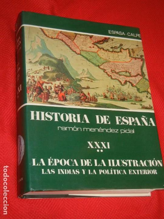 Libros de segunda mano: HISTORIA DE ESPAÑA - RAMON MENENDEZ PIDAL LA EPOCA DE LA ILUSTRACION - VOL. XXXI (* Y **) 1987-1988 - Foto 2 - 171033048