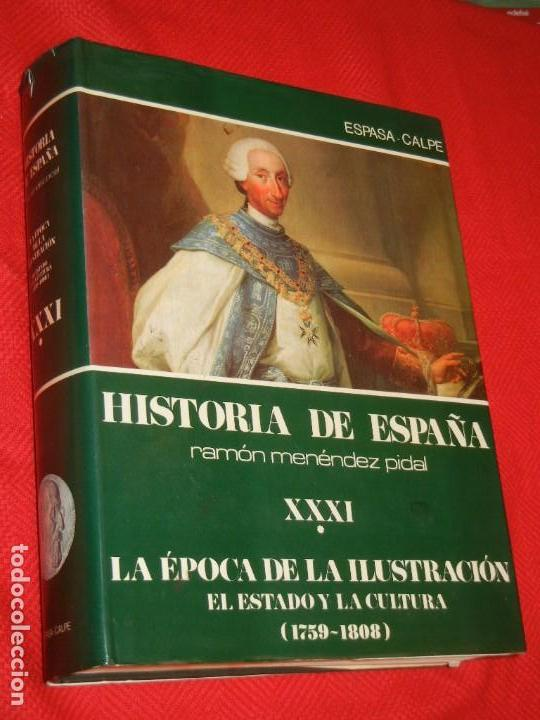 Libros de segunda mano: HISTORIA DE ESPAÑA - RAMON MENENDEZ PIDAL LA EPOCA DE LA ILUSTRACION - VOL. XXXI (* Y **) 1987-1988 - Foto 4 - 171033048