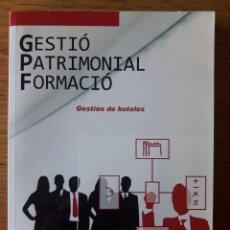Libros de segunda mano: GESTIÓ PATRIMONIAL FORMACIÓ. GESTIÓN DE HOTELES / EDI. PUBLICACIONES VÉRTICE / EDICIÓN 2008. Lote 171047085