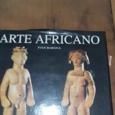 Libros de segunda mano: ARTE AFRICANO. IVAN BARGNA. EDIT. LIBSA 1999. MADRID 1999. Lote 169933588