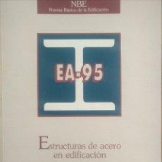 Libros de segunda mano: ESTRUCTURAS DE ACERO EN EDIFICACIÓN EA 95. Lote 171069907