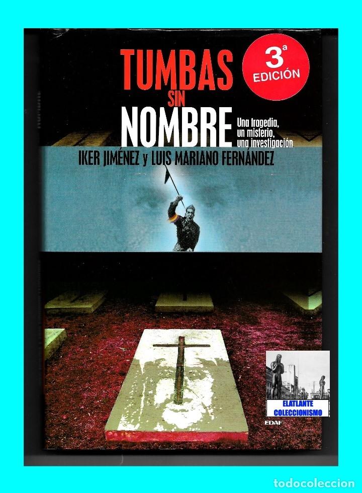 Libros de segunda mano: TUMBAS SIN NOMBRE - IKER JIMÉNEZ Y LUIS MARIANO FERNÁNDEZ - MISTERIO DE LAS CÁRAS DE BELMEZ - 12.50€ - Foto 3 - 171072102