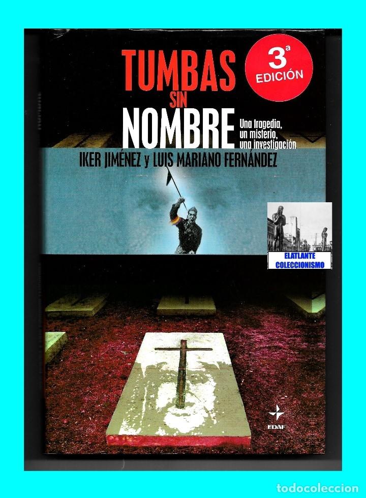 Libros de segunda mano: TUMBAS SIN NOMBRE - IKER JIMÉNEZ Y LUIS MARIANO FERNÁNDEZ - MISTERIO DE LAS CÁRAS DE BELMEZ - 12.50€ - Foto 4 - 171072102