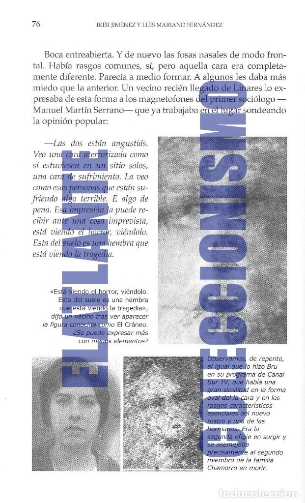 Libros de segunda mano: TUMBAS SIN NOMBRE - IKER JIMÉNEZ Y LUIS MARIANO FERNÁNDEZ - MISTERIO DE LAS CÁRAS DE BELMEZ - 12.50€ - Foto 14 - 171072102