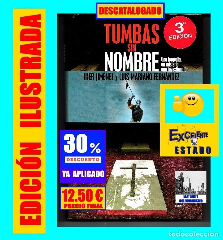 TUMBAS SIN NOMBRE - IKER JIMÉNEZ Y LUIS MARIANO FERNÁNDEZ - MISTERIO DE LAS CÁRAS DE BELMEZ - 12.50€ (Libros de Segunda Mano - Parapsicología y Esoterismo - Otros)