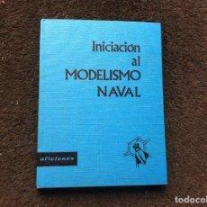 Libros de segunda mano: MANUEL SÁINZ - PARDO. INICIACIÓN AL MODELISMO NAVAL. ED. SANTILLANA, 1969. Lote 171101739