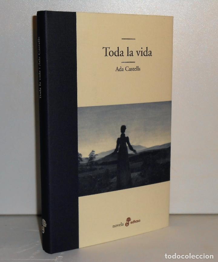 ADA CASTELLS ,TODA LA VIDA - EDHASA (Libros de Segunda Mano (posteriores a 1936) - Literatura - Otros)