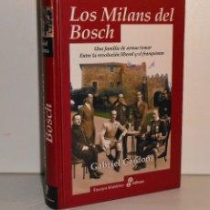 Libros de segunda mano: LOS MILANS DEL BOSCH, UNA FAMILIA DE ARMAS TOMAR - GABRIEL CARDONA - ENSAYO HISTÓRICO EDHASA. Lote 171104125