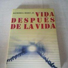 Libros de segunda mano: VIDA DESPUÉS DE LA VIDA (RAYMOND A. MOODY, JR.) - CÍRCULO DE LECTORES. Lote 171109109