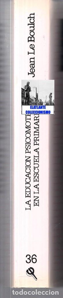 Libros de segunda mano: LA EDUCACIÓN PSICOMOTRIZ EN LA ESCUELA PRIMARIA - JEAN LE BOULCH PAIDÓS PSICOMOTRICIDAD - EXCELENTE - Foto 14 - 171113417